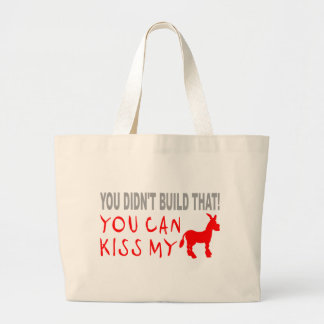 YOU DIDN'T BUILD THAT LARGE TOTE BAG