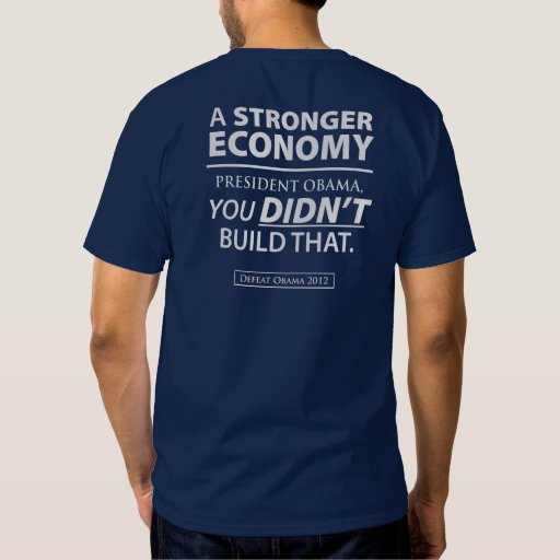 You Didn't Build That Stronger Economy Dark Tee
