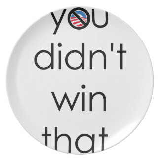 You didn't win that Obama Dinner Plate