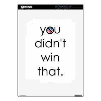 You didn't win that Obama iPad 2 Decal