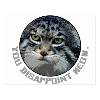 You disappoint Meow. Postcard
