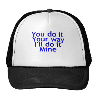 You do it your way trucker hat