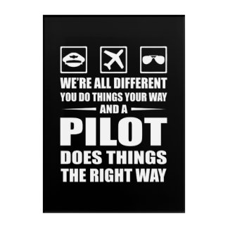 You Do Your Way Pilot Does Right Way Acrylic Print