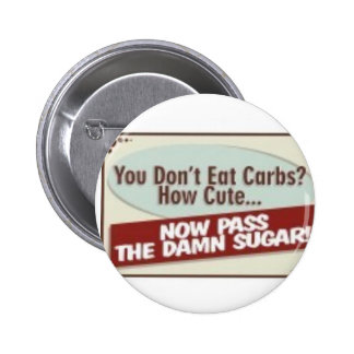 you_don_t_eat_carbs_poster_print pinback button