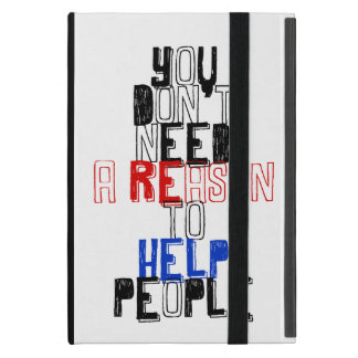 You don t need reason to help people virtue quote iPad mini covers