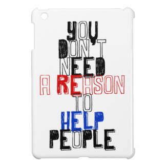 You don t need reason to help people virtue quote iPad mini cover