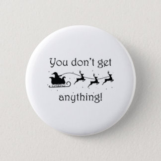 You Don't Get Anything Button