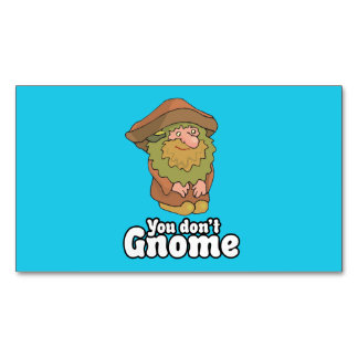 You don't Gnome Magnetic Business Cards (Pack Of 25)