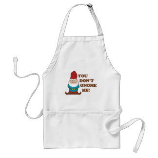 You Dont Gnome Me! Adult Apron