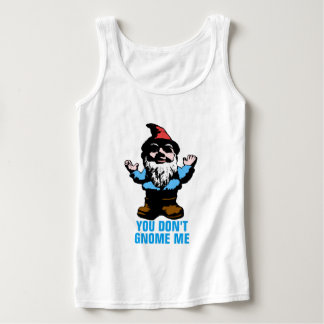 You Don't Gnome Me Basic Tank Top