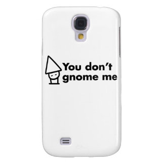 You don't gnome me samsung galaxy s4 covers
