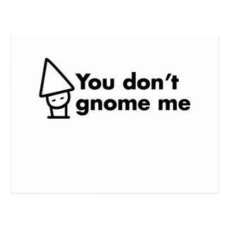 You don't gnome me postcard
