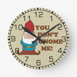 You Dont Gnome Me! Round Clock