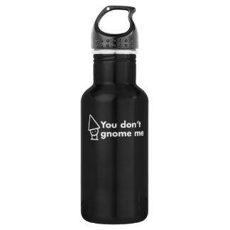You don't gnome me stainless steel water bottle