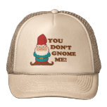 You Dont Gnome Me! Trucker Hat