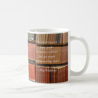 You dont have to burn books to destroy a culture coffee mug