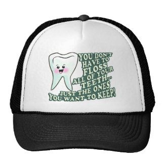 You Dont Have To Floss All Of Your Teeth Trucker Hat