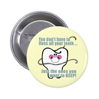 You Dont Have To Floss All Your Teeth Button