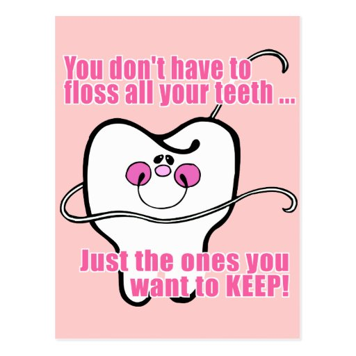 You Don't Have To Floss All Your Teeth Postcard