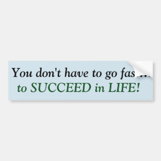 You don't have to go fast … to succeed sticker