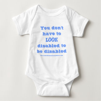 """""""You don't have to LOOK disabled....."""" - Onsie Baby Bodysuit"""