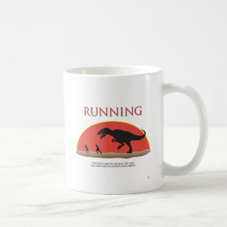 You Don't Have to Outrun the T-Rex Classic White Coffee Mug