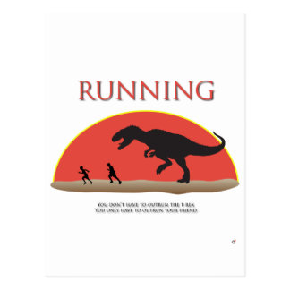 You Don't Have to Outrun the T-Rex Post Card