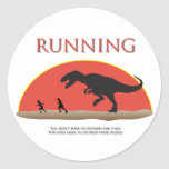 You Don't Have to Outrun the T-Rex Classic Round Sticker