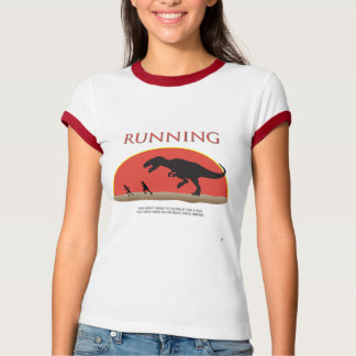 You Don't Have to Outrun the T-Rex T-Shirt