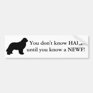You don't know HAIR until you know a NEWF! Car Bumper Sticker