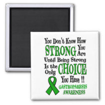 You Don't Know How Strong...Gastroparesis Magnet