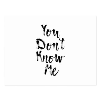 You Don't Know Me Typography Postcard
