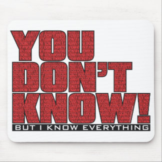 You Don't Know Mousepad