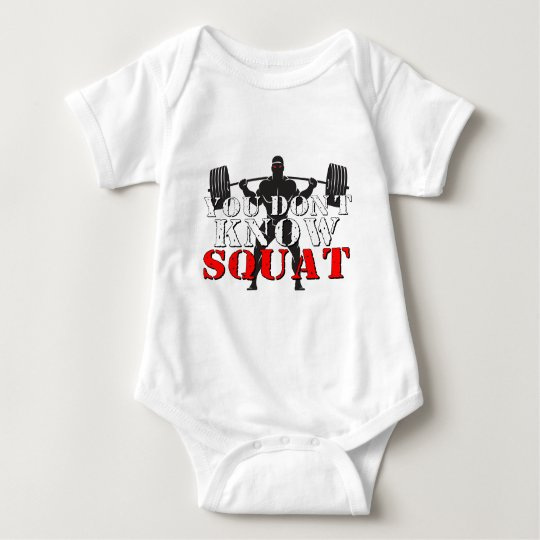 YOU DON'T KNOW SQUAT BABY BODYSUIT