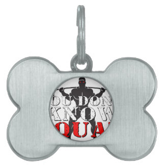 YOU DON'T KNOW SQUAT PET NAME TAGS