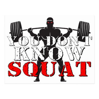 YOU DON'T KNOW SQUAT POSTCARD