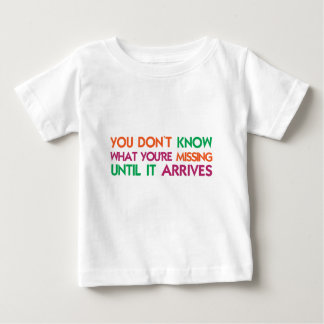 You Don't Know What Your Missing Baby T-Shirt