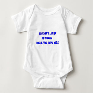you don't learn to swear until you have kids baby bodysuit