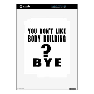 You Don't Like body building ? Bye iPad 2 Decals