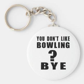 You Don't Like bowling ? Bye Keychain