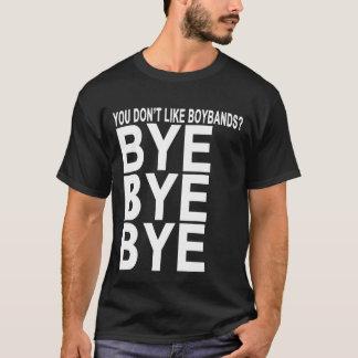You Don't Like Boy Bands Bye Bye Bye T-Shirts.png T-Shirt