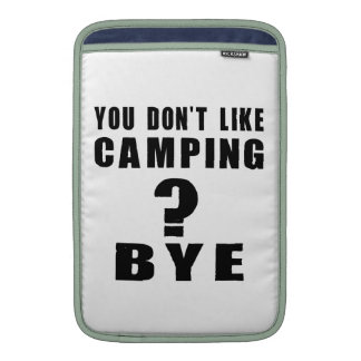 You Don't Like camping ? Bye MacBook Sleeve