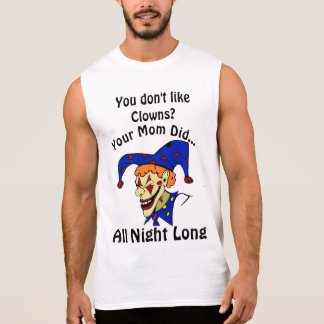 You don't like clowns?#3wb mom sleeveless shirt