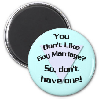 You Don't Like Gay Marriage? (Magnet)