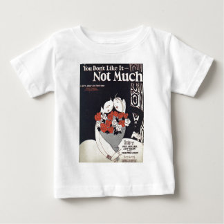 You dont like it not much baby T-Shirt