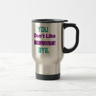 You don't like Modern Pentathlon ? Stainless Steel Travel Mug