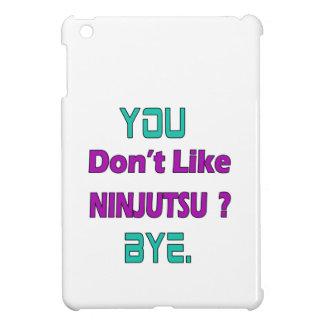 You Don't Like Ninjutsu. iPad Mini Cases