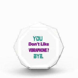 You Don't Like Vibraphone. Acrylic Award
