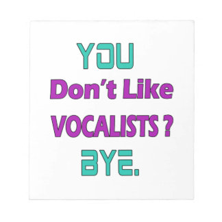 You Don't Like Vocalists Memo Pad