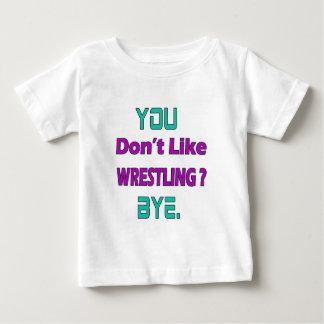 You don't like Wrestling ? Tee Shirt